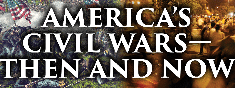 America's Civil Wars – Then and Now